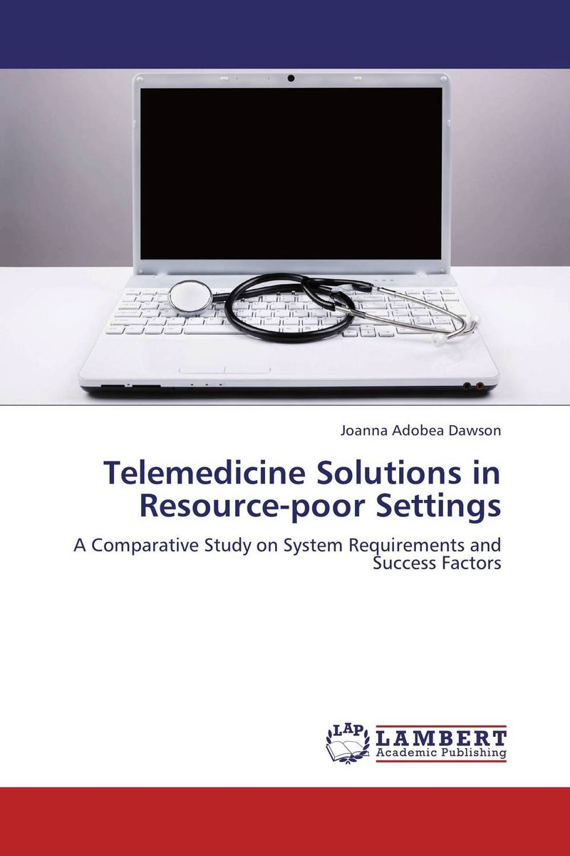 Telemedicine Solutions in Resource-poor Settings jahid h panir healthcare icts for the unhealthy poor