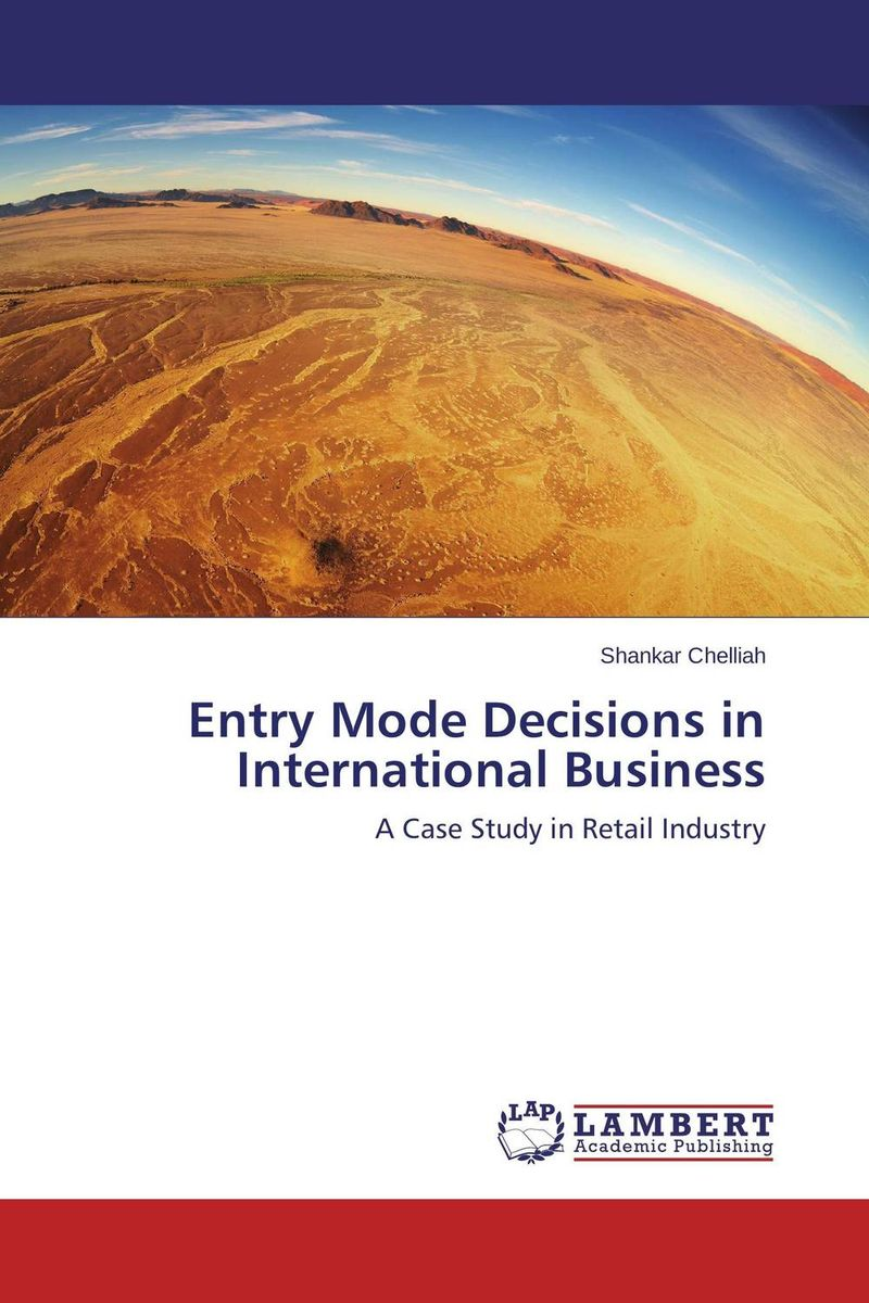 Entry Mode Decisions in International Business