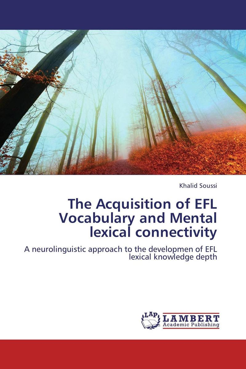 The Acquisition of EFL Vocabulary and Mental lexical connectivity language change and lexical variation in youth language