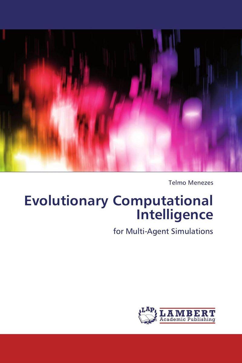 Evolutionary Computational Intelligence russell c eberhart computational intelligence