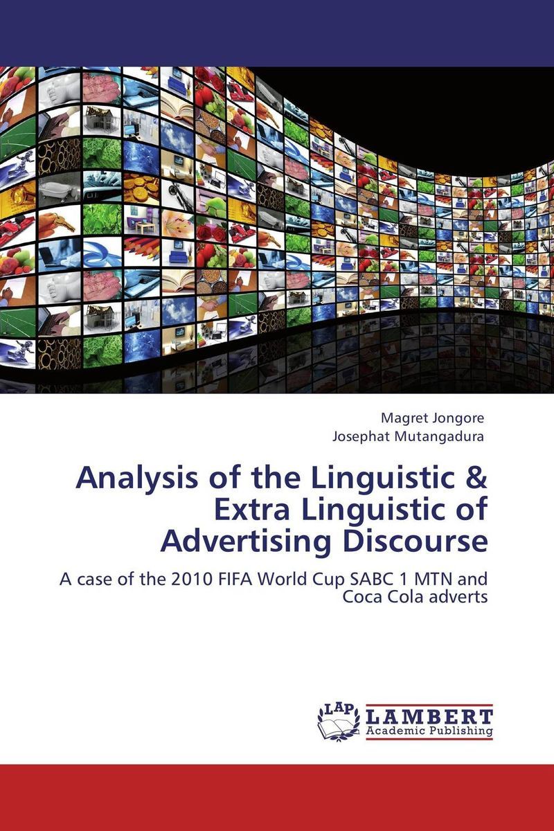 Analysis of the Linguistic & Extra Linguistic of Advertising Discourse the linguistic face of africa