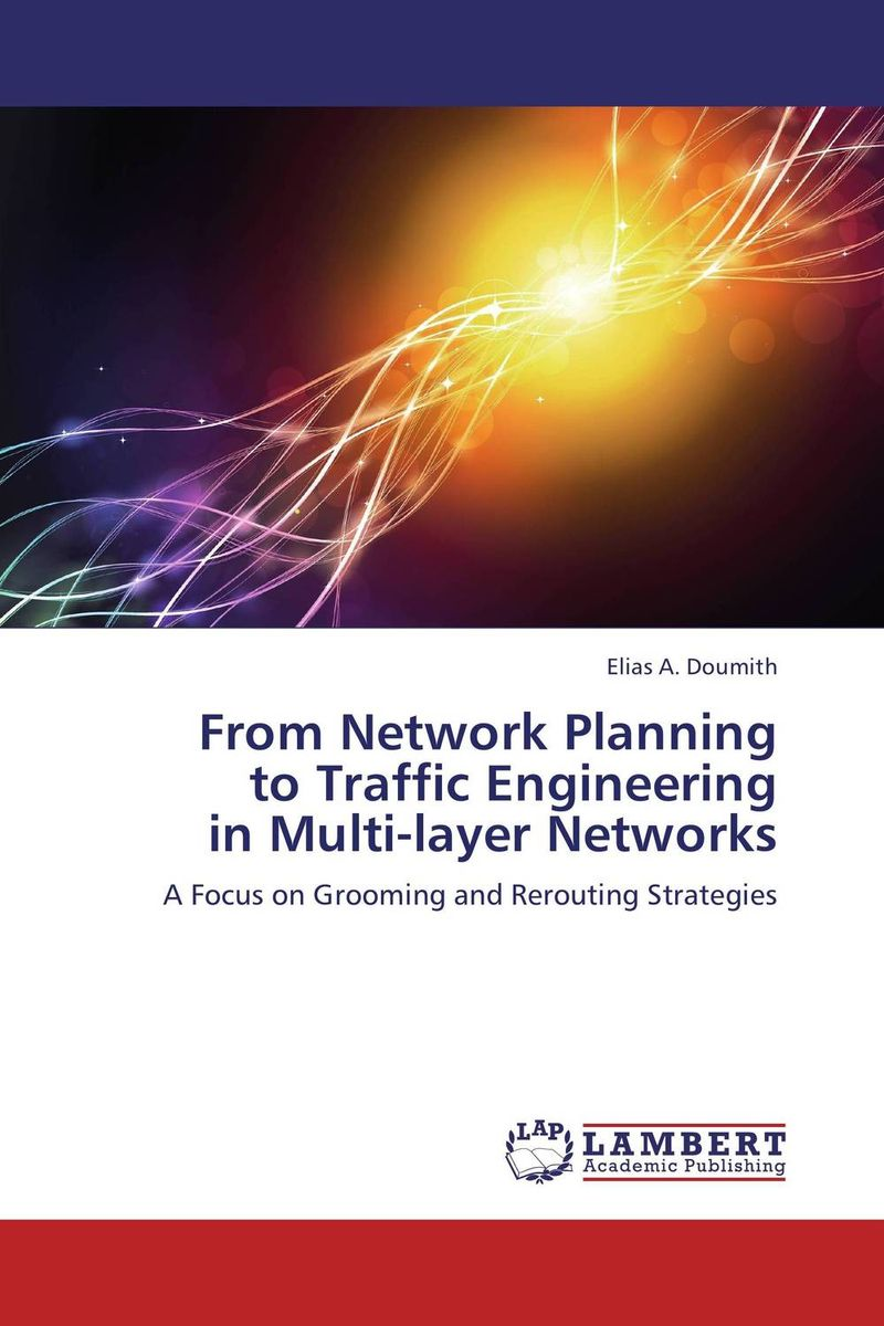 From Network Planning  to Traffic Engineering  in Multi-layer Networks annlee hines a planning for survivable networks