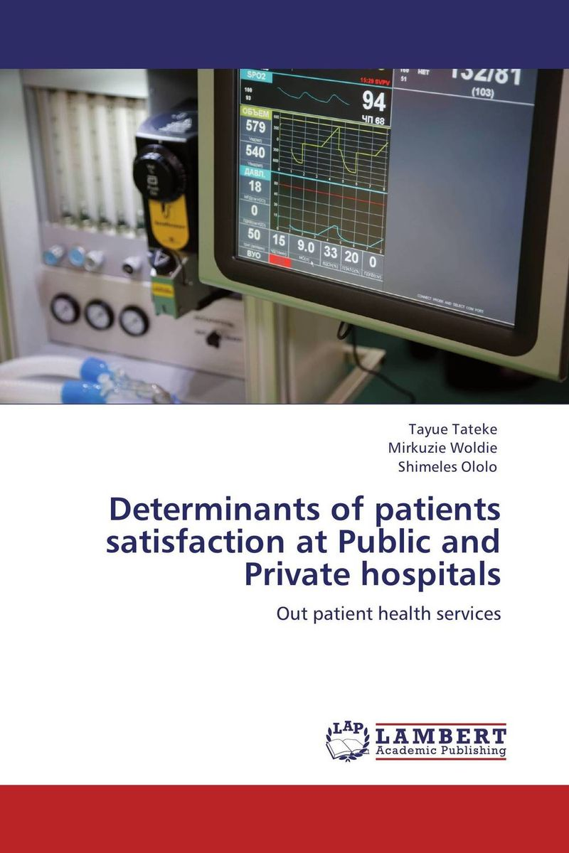 Determinants of patients satisfaction at Public and Private hospitals a comparative study of public and private healthcare services
