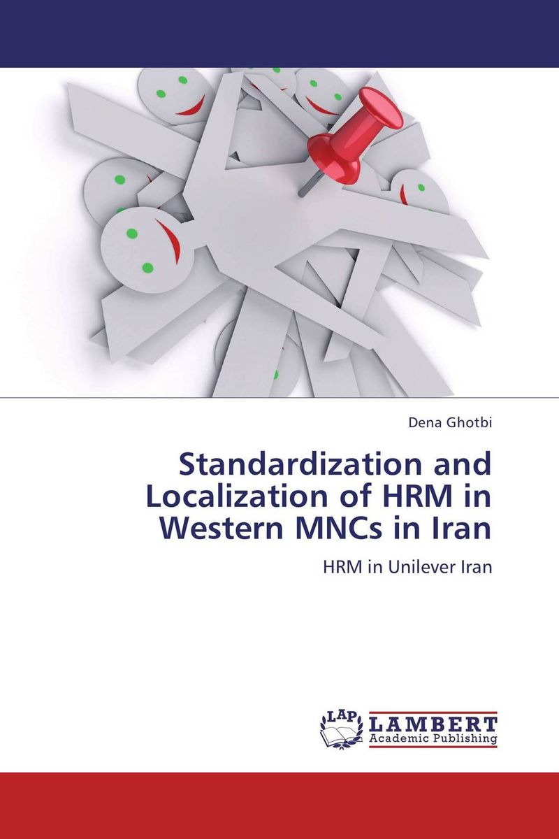 Standardization and Localization of HRM in Western MNCs in Iran bahram navazeni iran and the eagles