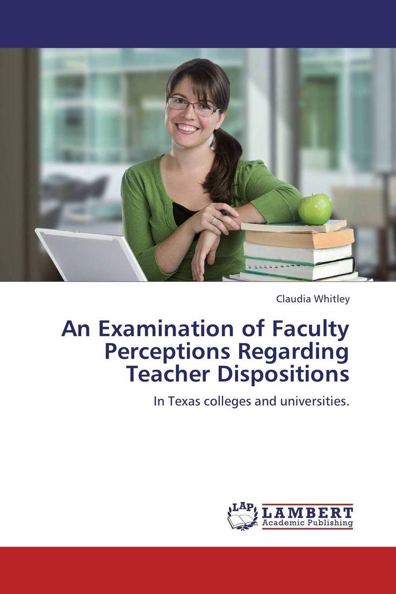 An Examination of Faculty Perceptions Regarding Teacher Dispositions ellen the scientific examination of documents – methods