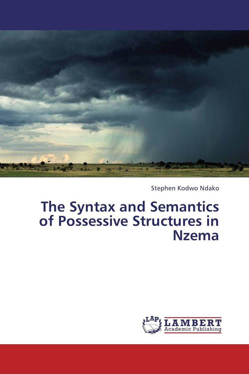 The Syntax and Semantics of Possessive Structures in Nzema semantics
