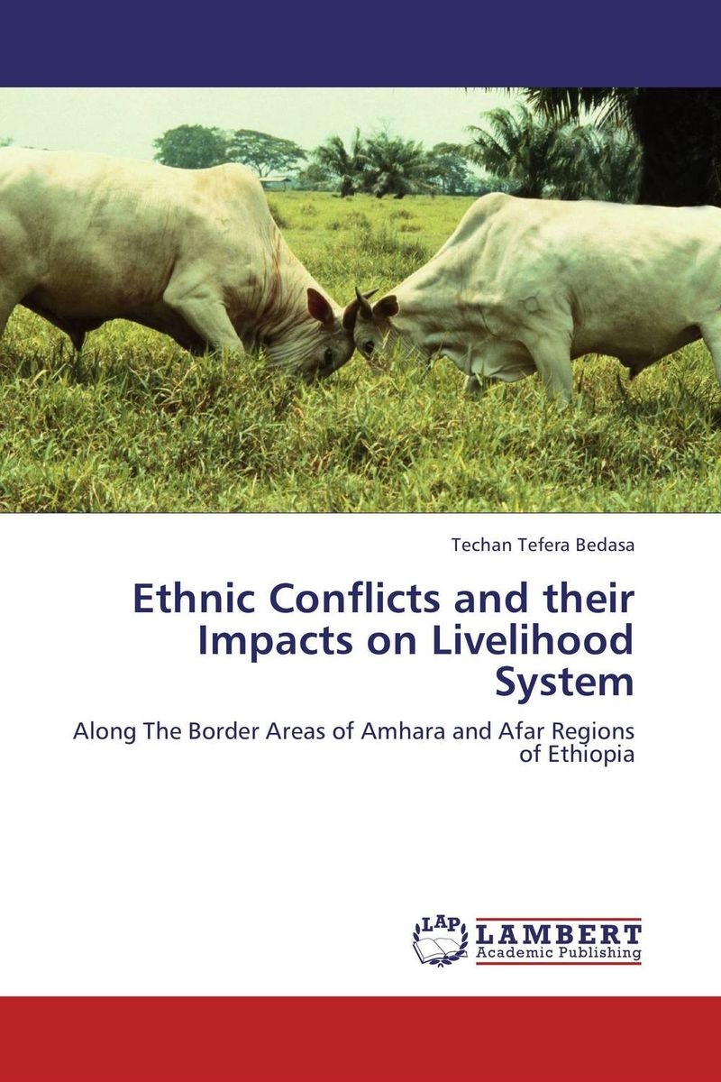 Ethnic Conflicts and their Impacts on Livelihood System the integration of ethnic kazakh oralmans into kazakh society