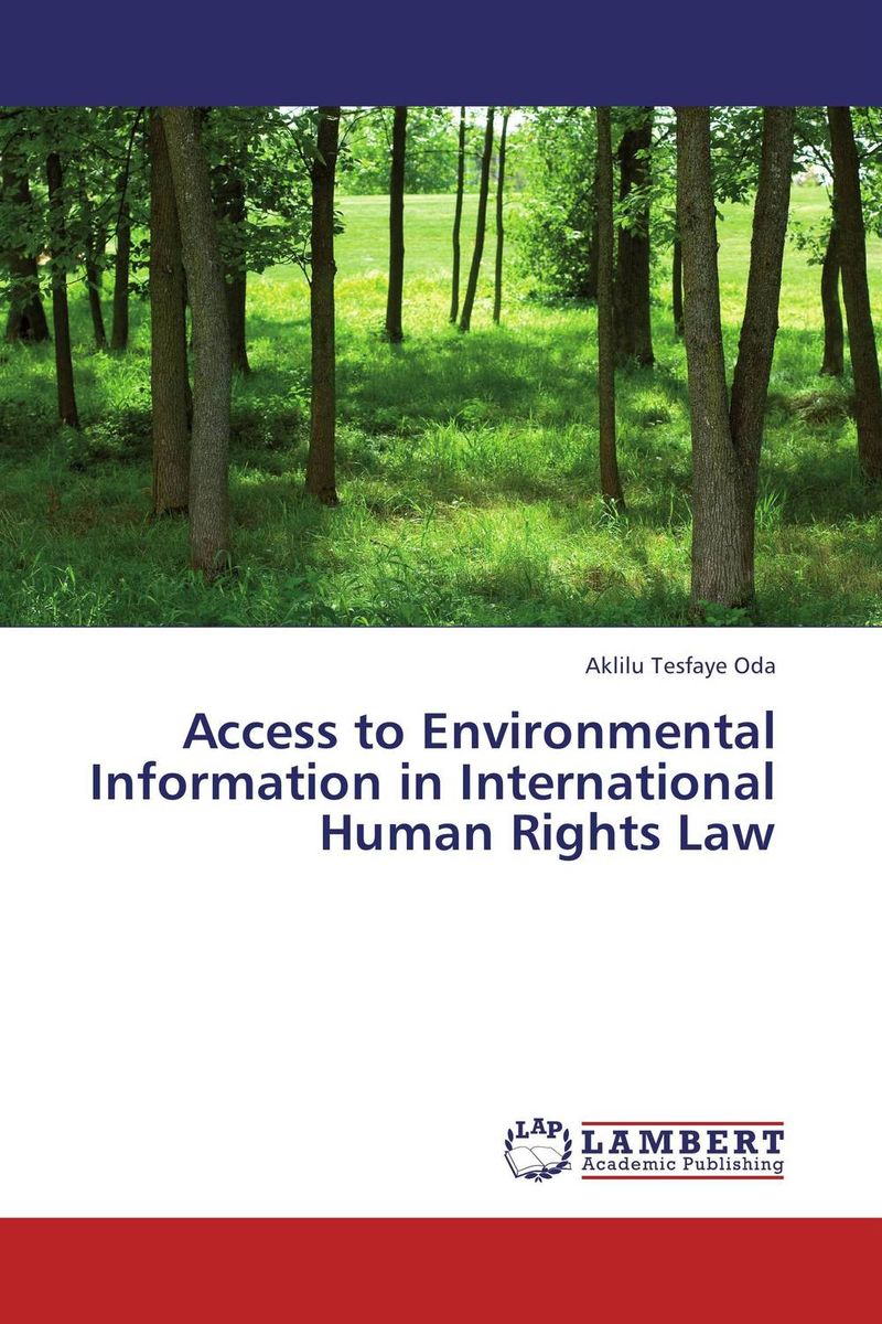 Access to Environmental Information in International Human Rights Law daniel bodansky the art and craft of international environmental law