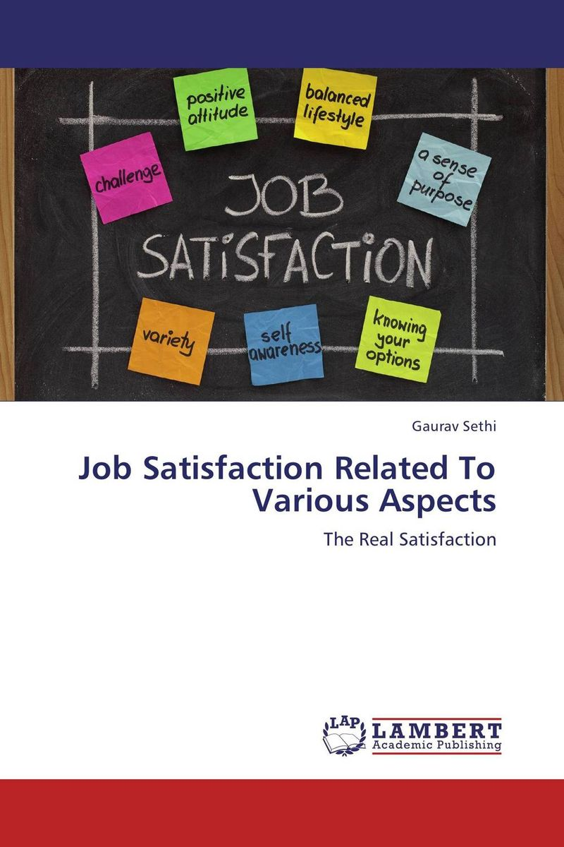 Job Satisfaction Related To Various Aspects affair of state an