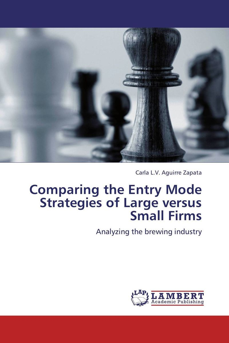 Comparing the Entry Mode Strategies of Large versus Small Firms small firms in tourism