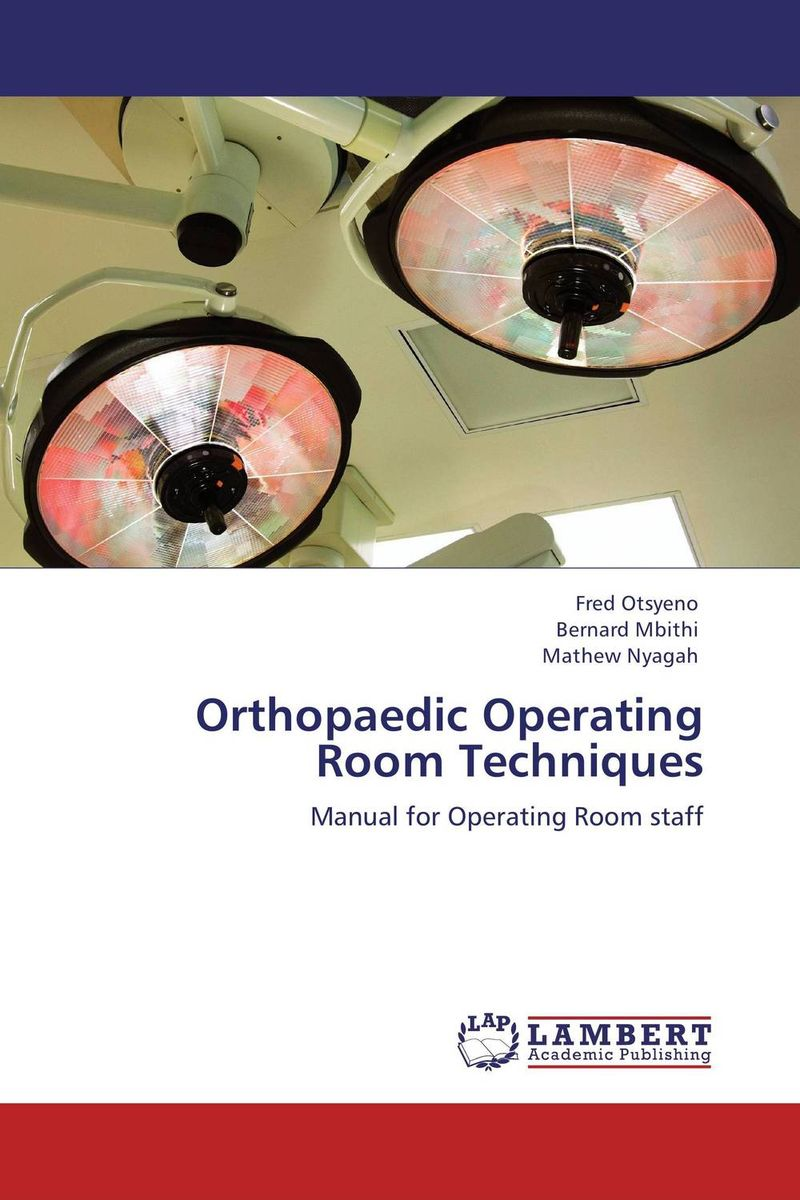 Orthopaedic Operating Room Techniques the operative