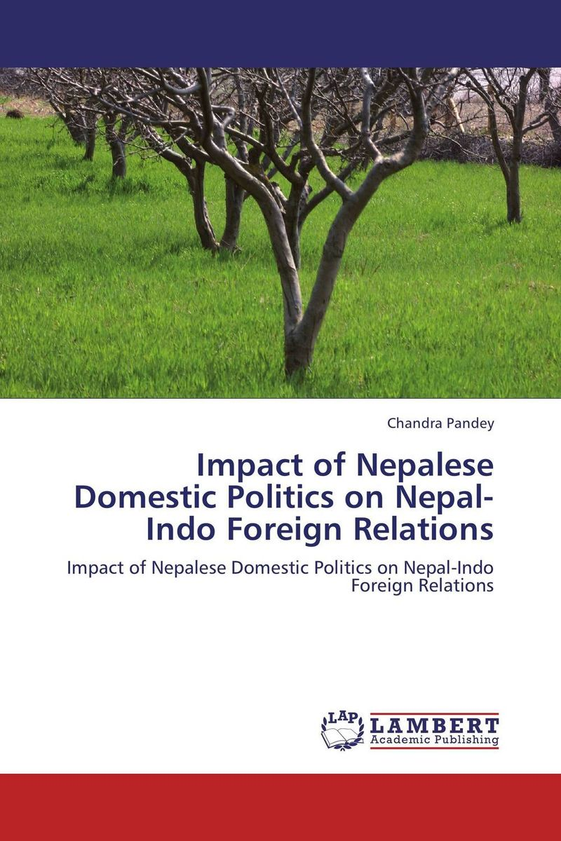 Impact of Nepalese Domestic Politics on Nepal-Indo Foreign Relations rakesh kumar tiwari and rajendra prasad ojha conformation and stability of mixed dna triplex