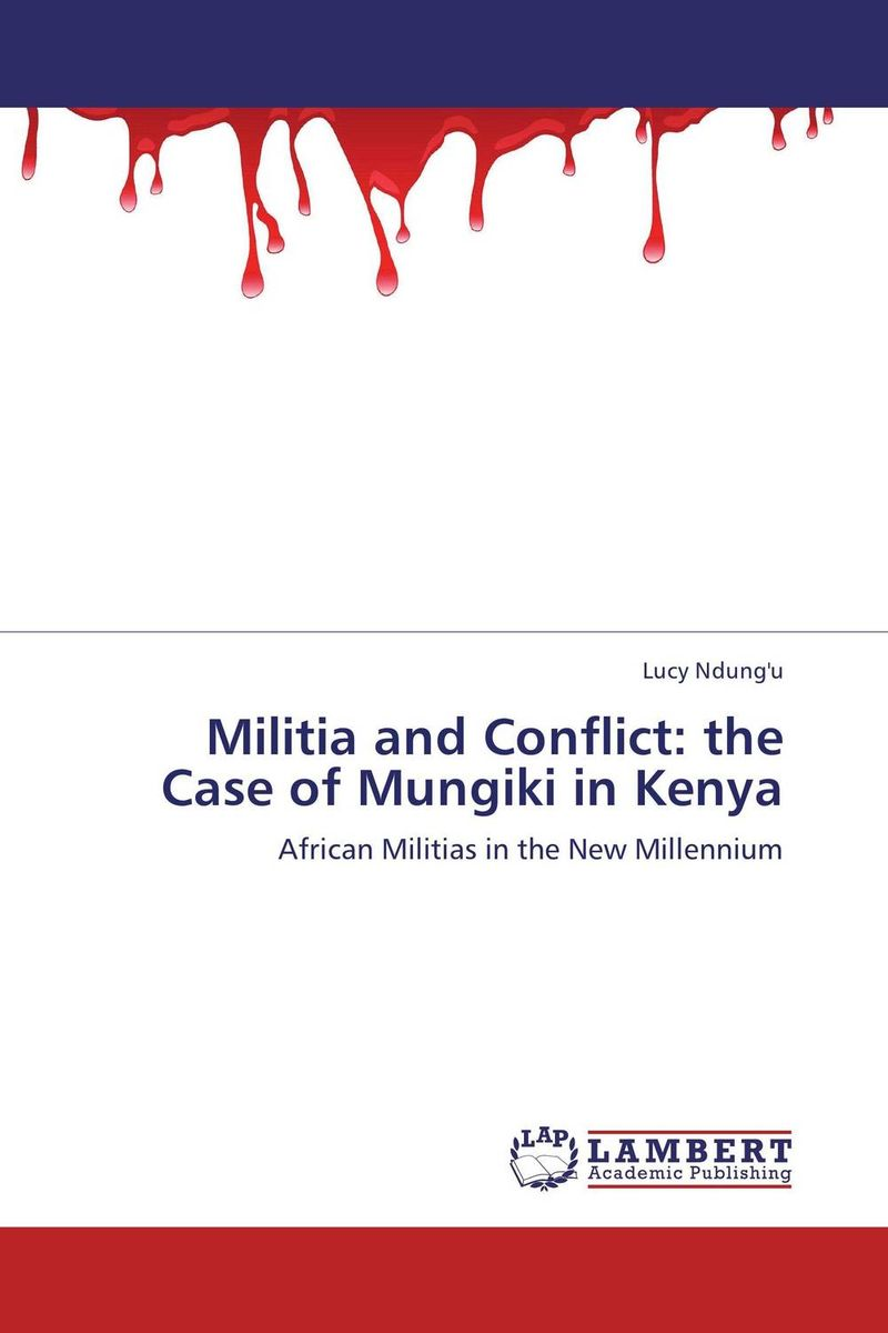 Militia and Conflict: the Case of Mungiki in Kenya insurgent
