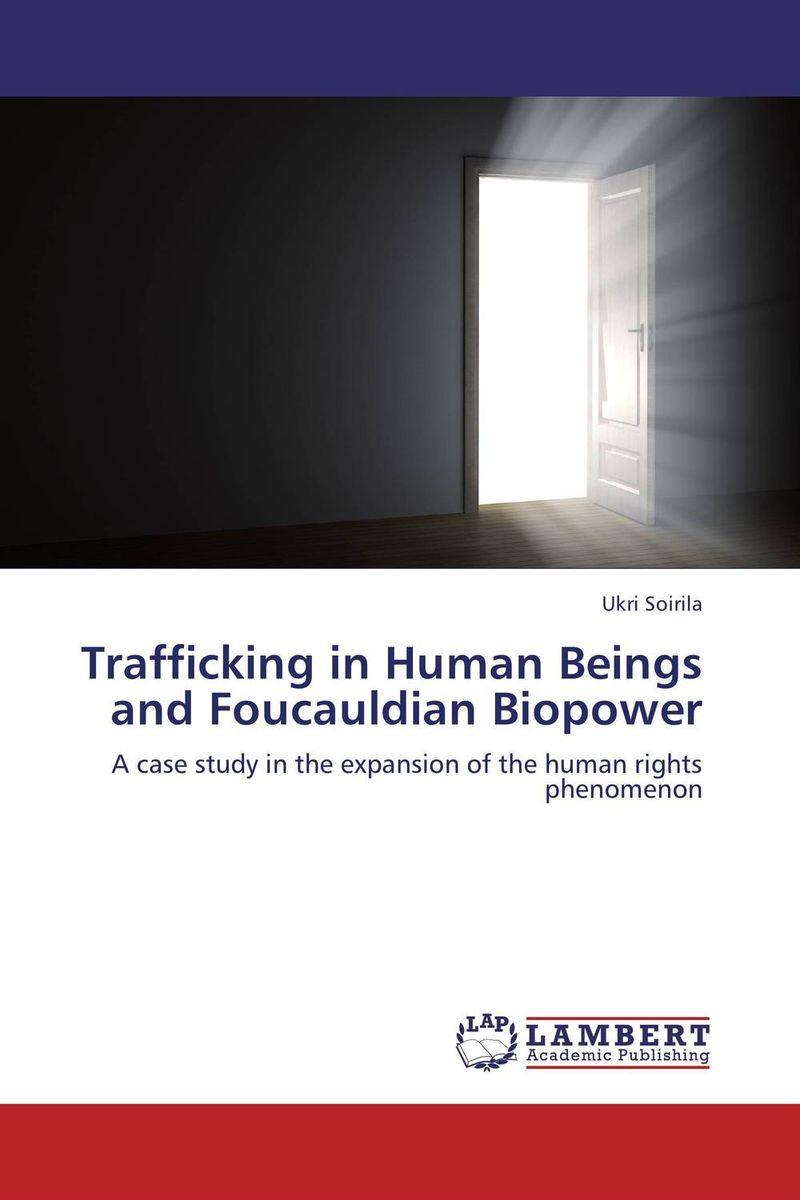 Trafficking in Human Beings and Foucauldian Biopower human trafficking