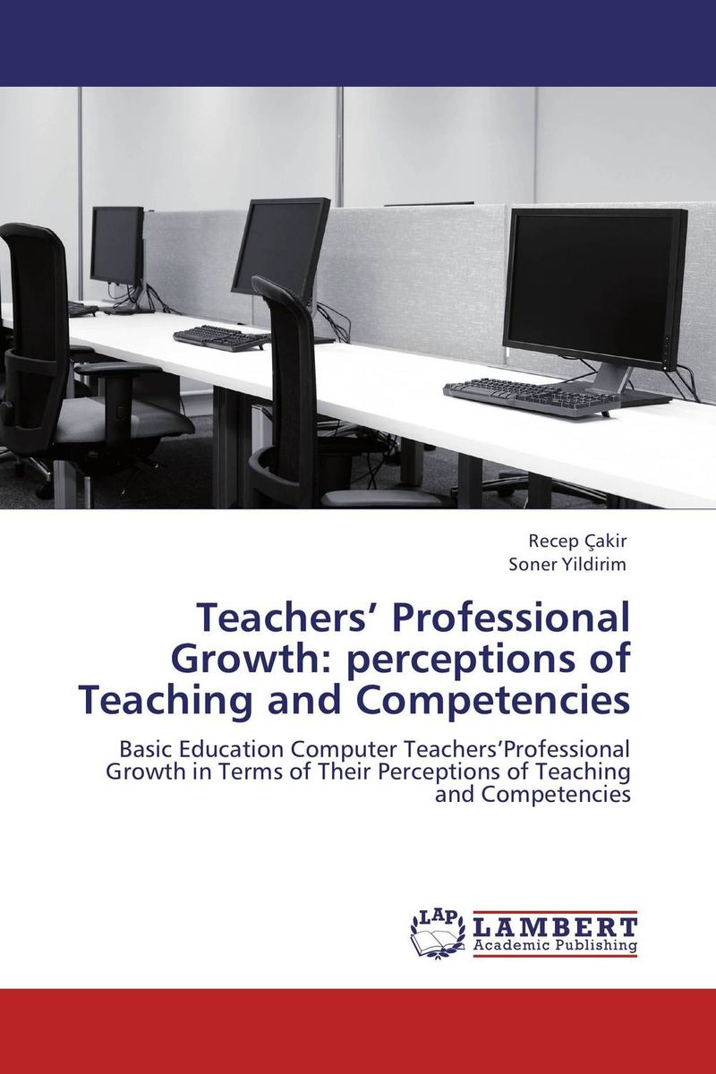 Teachers' Professional Growth: perceptions of Teaching and Competencies teachers' perceptions of the teacher evaluation instrument and process
