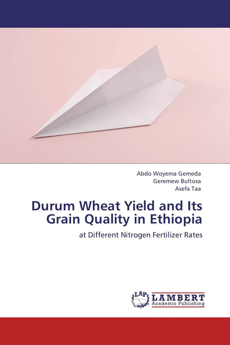 Durum Wheat Yield and Its Grain Quality in Ethiopia purnima sareen sundeep kumar and rakesh singh molecular and pathological characterization of slow rusting in wheat