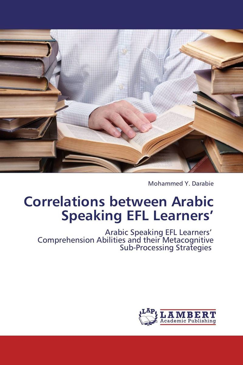 Correlations between Arabic Speaking EFL Learners' a study on english language proficiency of efl learners in bangladesh