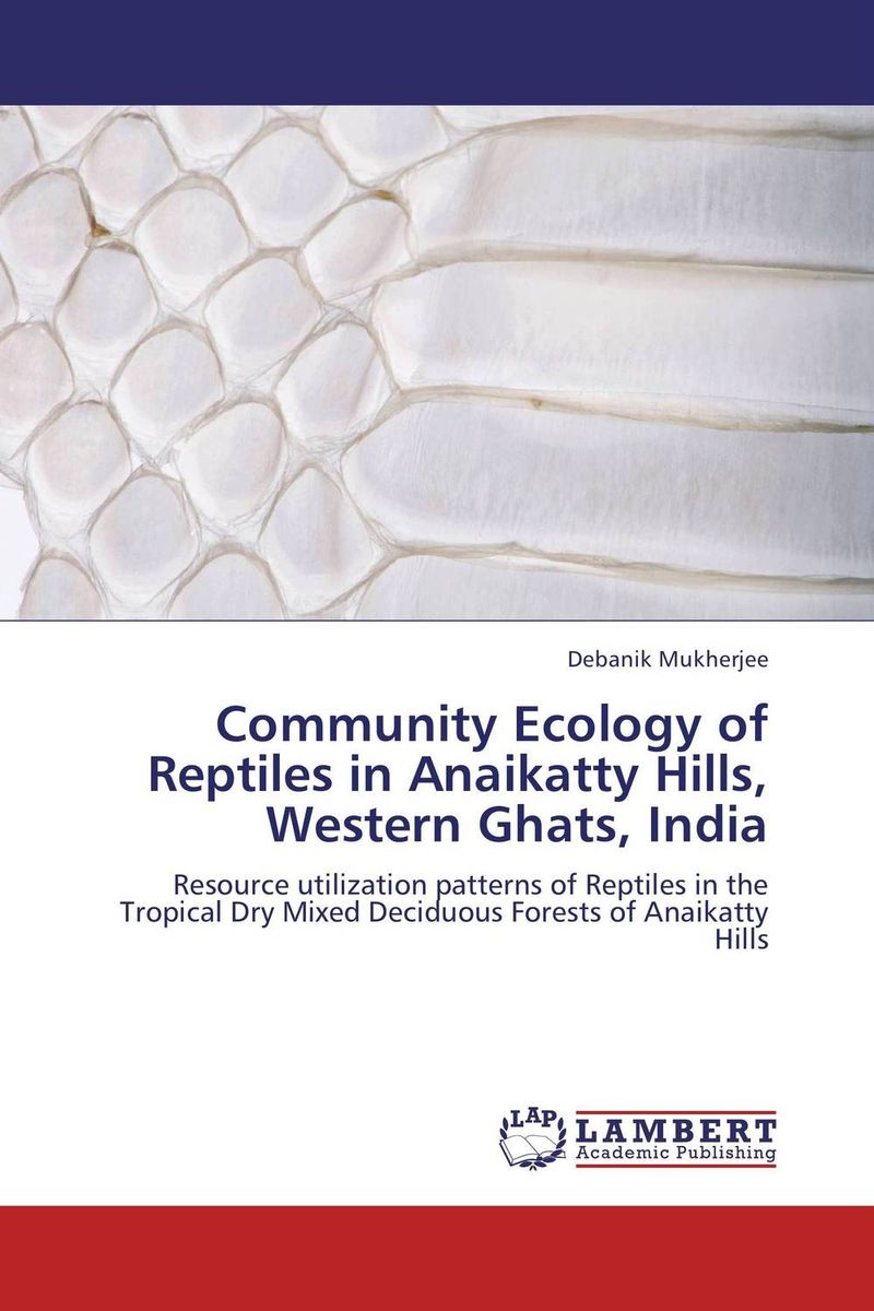 все цены на Community Ecology of Reptiles in Anaikatty Hills, Western Ghats, India