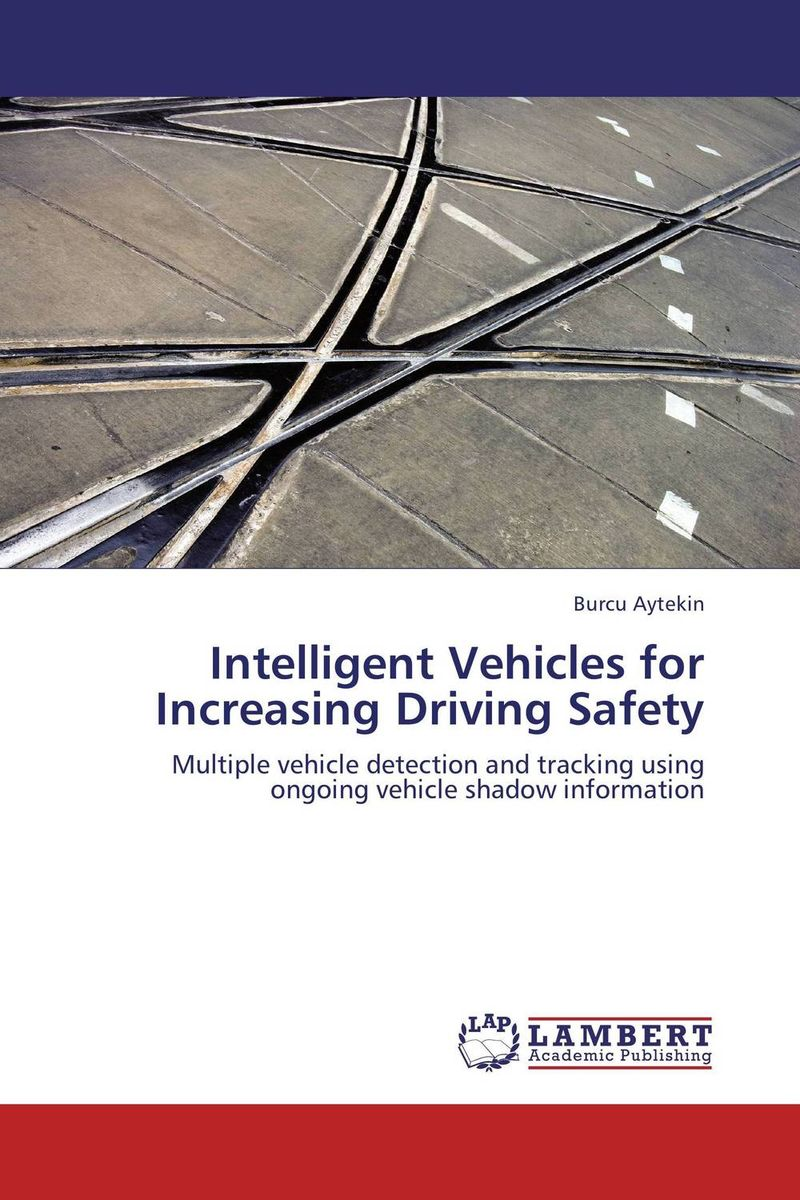 Intelligent Vehicles for Increasing Driving Safety shanmugam bharathy dhivya a study of foiling vehicles from sybil attack using pseudonyms