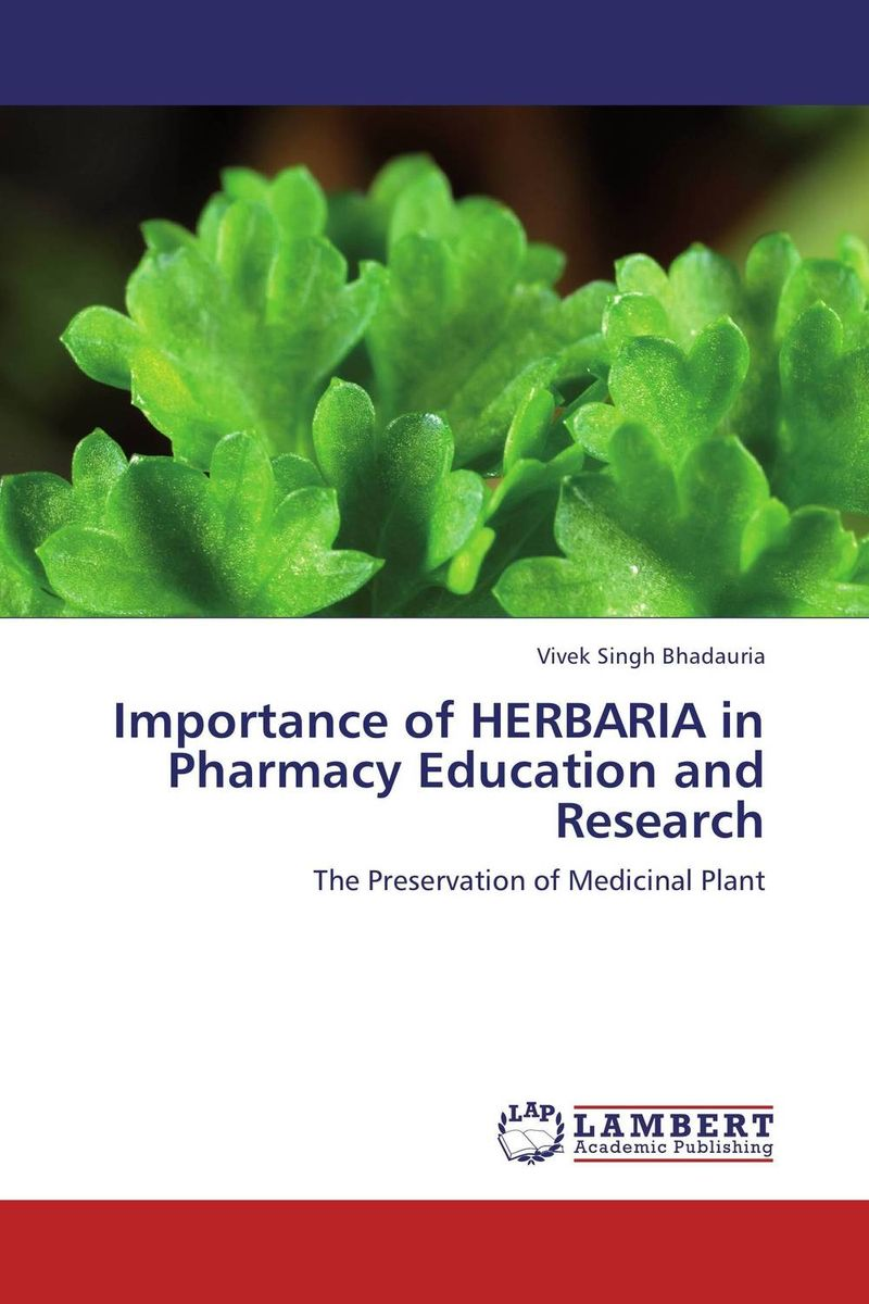 Importance of HERBARIA in Pharmacy Education and Research a concise textbook of community pharmacy