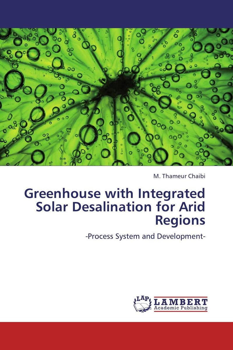 Greenhouse with Integrated Solar Desalination for Arid Regions farm level adoption of water system innovations in semi arid areas