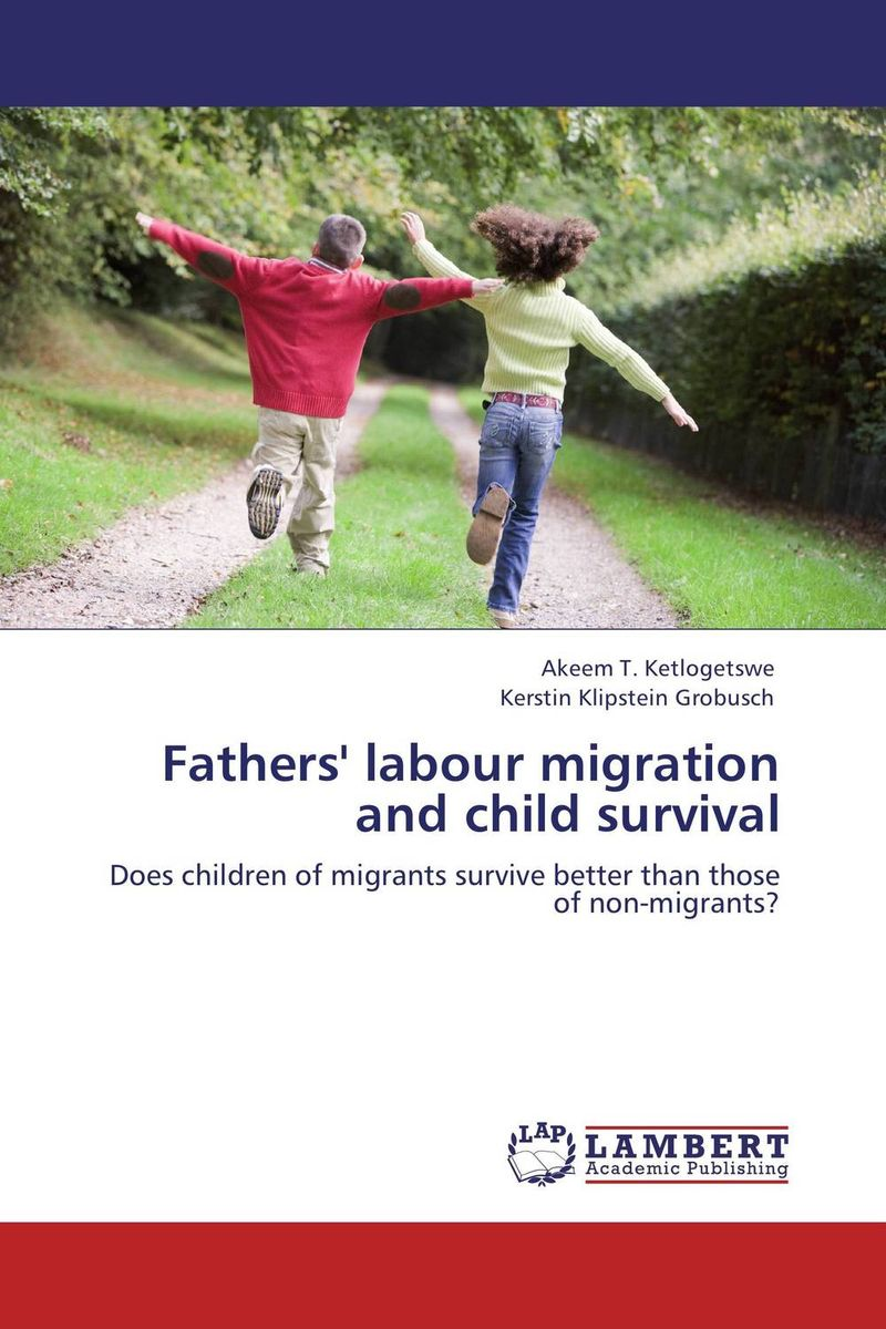 Fathers' labour migration and child survival ewa przyborowska child labour and demographic transition in thailand