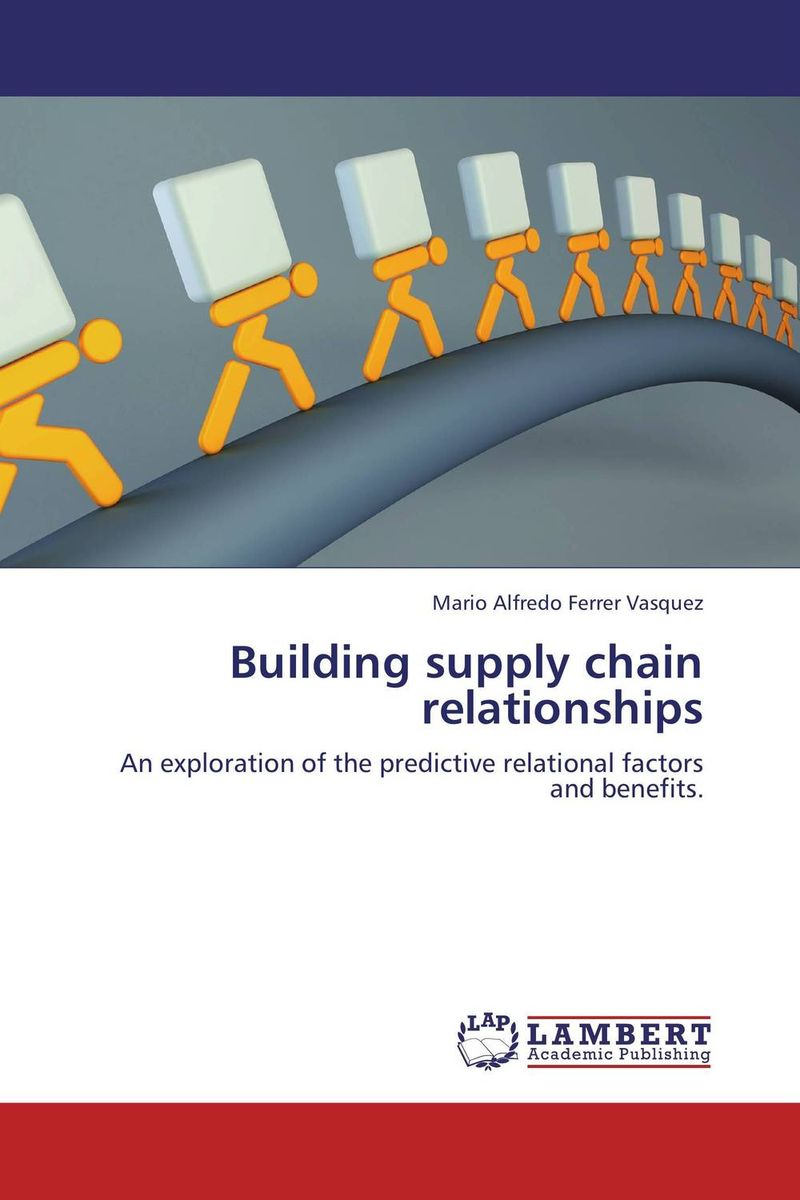 Building supply chain relationships the organizational role of the supply chain manager