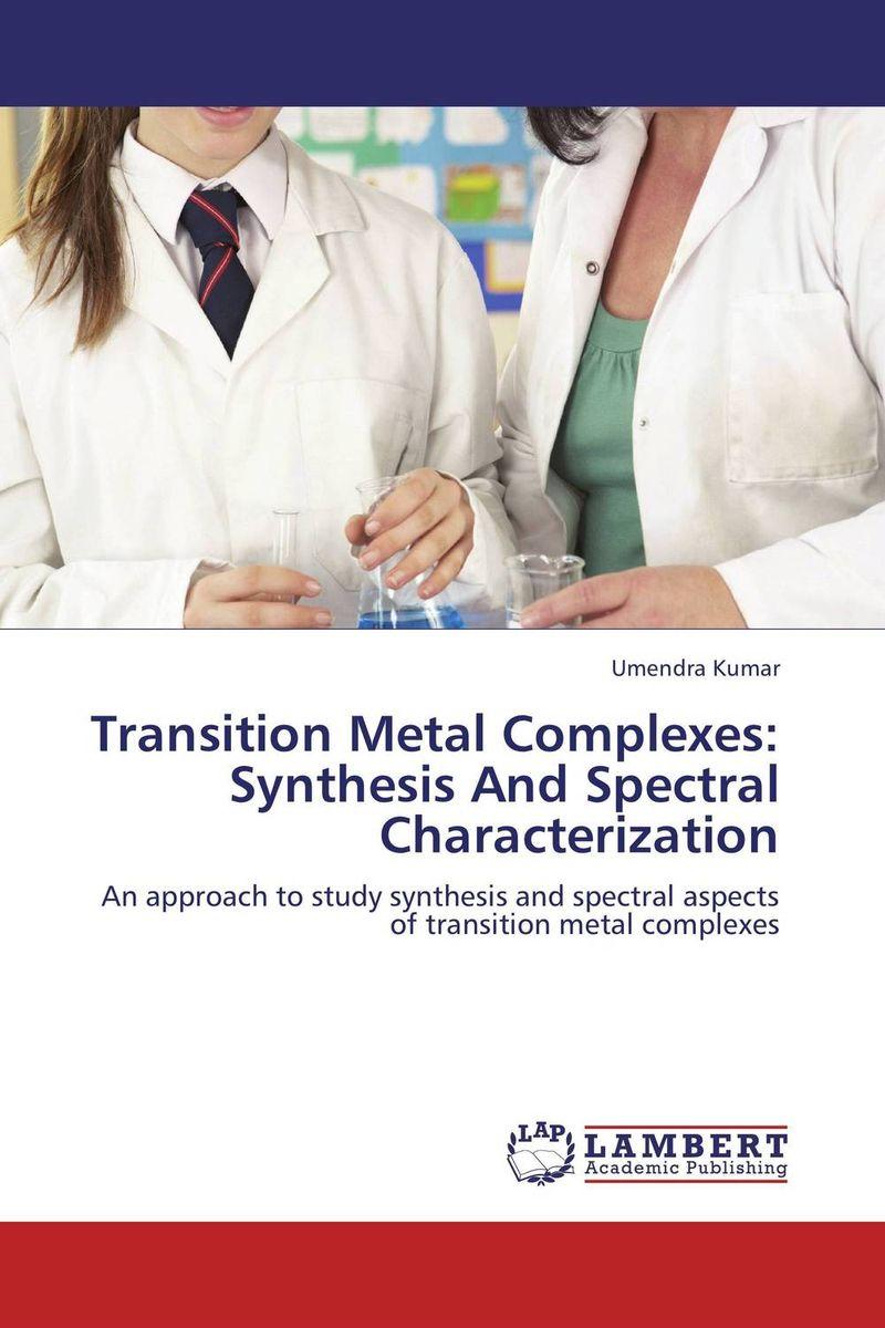 Transition Metal Complexes: Synthesis And Spectral Characterization synthesis characterization and applications of nano cdha