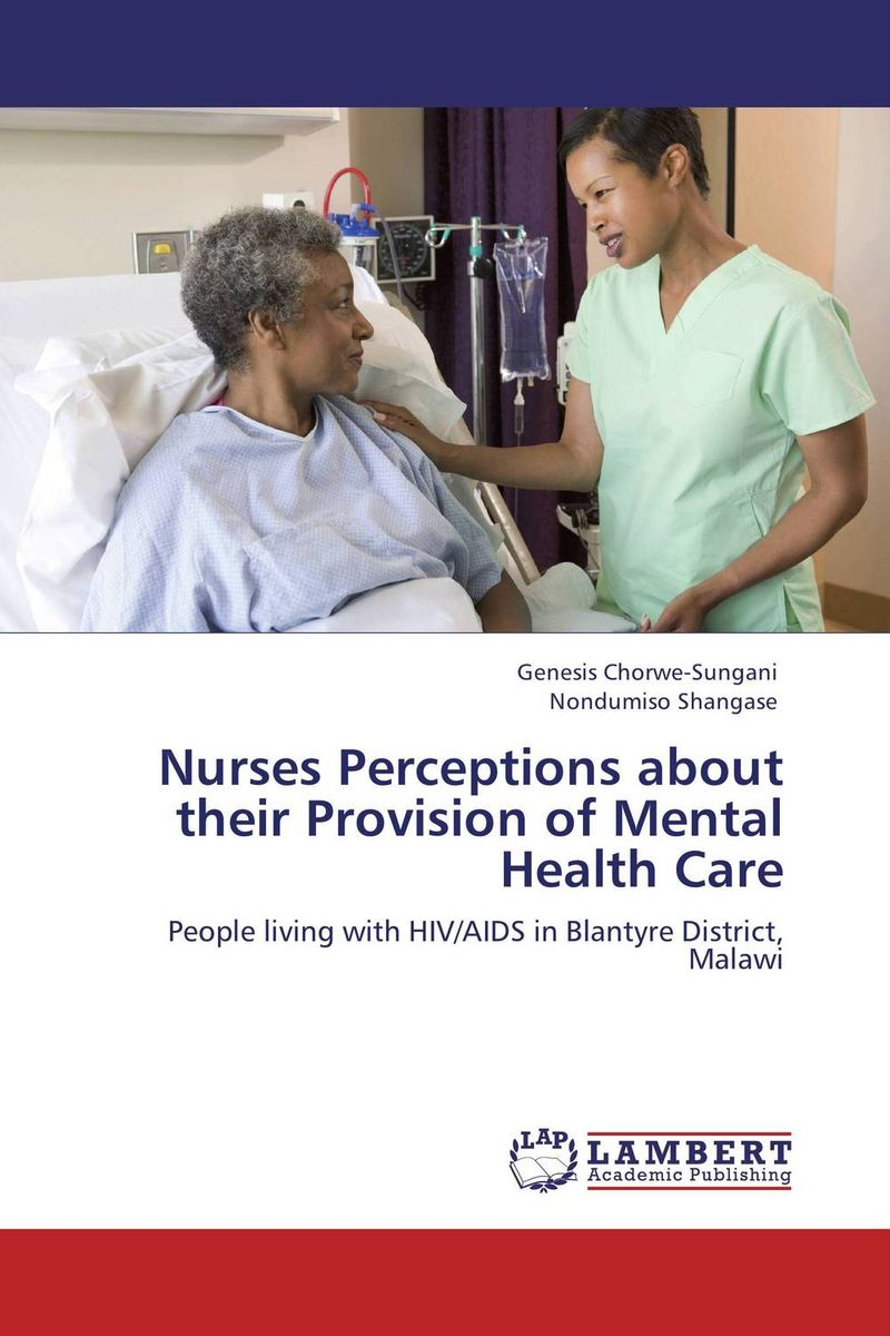 Nurses Perceptions about their Provision of Mental Health Care