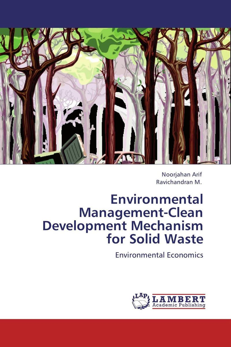 Environmental Management-Clean Development Mechanism for Solid Waste the role of evaluation as a mechanism for advancing principal practice