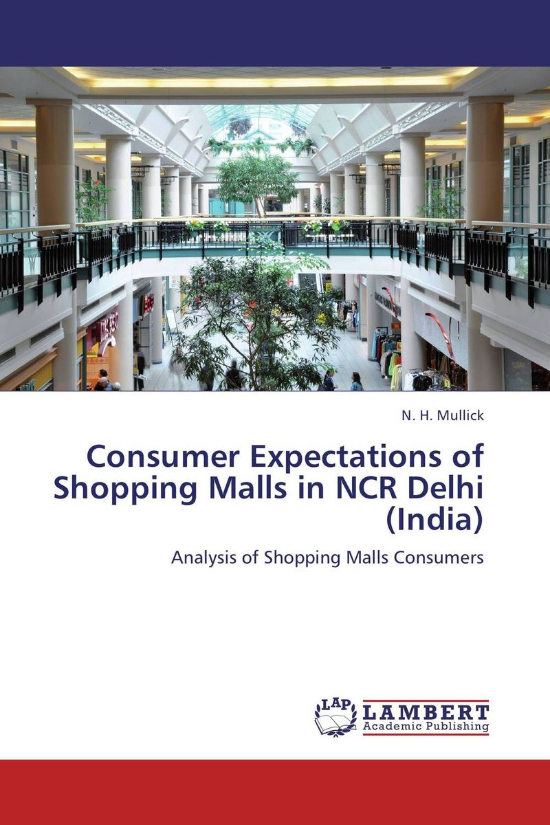 Consumer Expectations of Shopping Malls in NCR Delhi (India) seeing things as they are