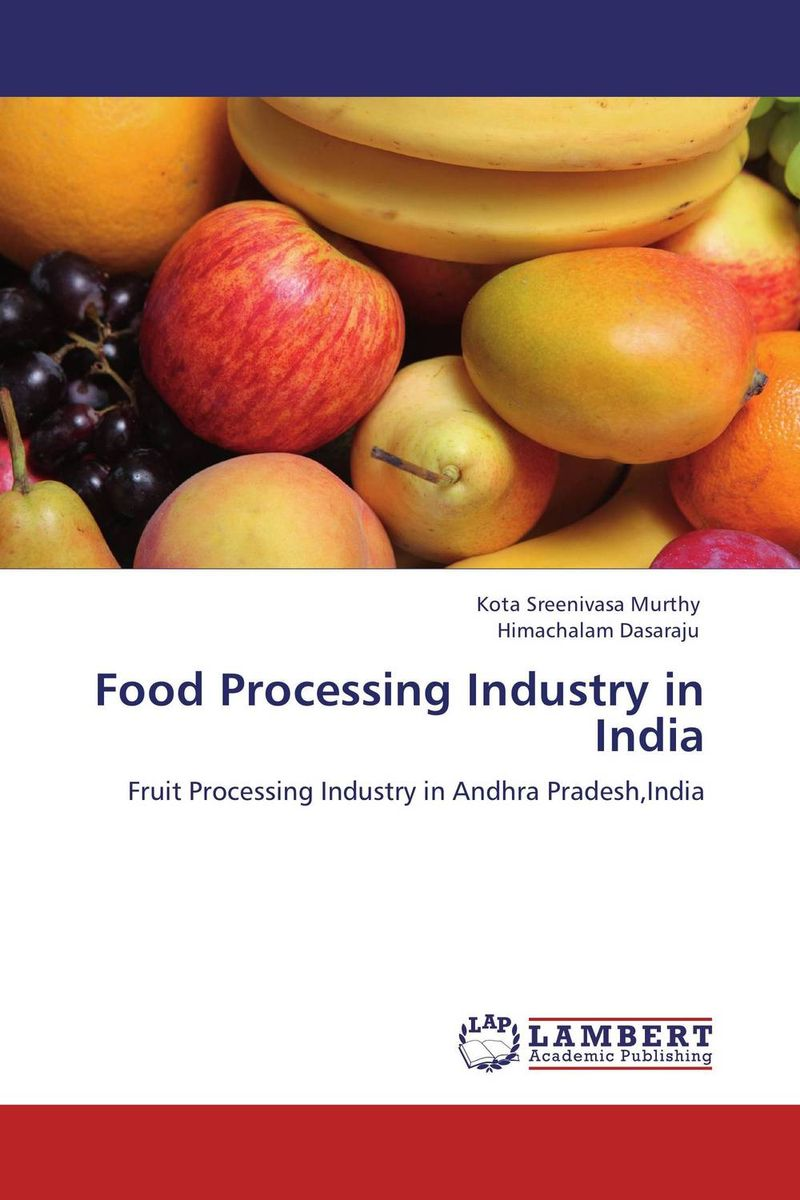 Food Processing Industry in India bernard s schweigert microwaves in the food processing industry