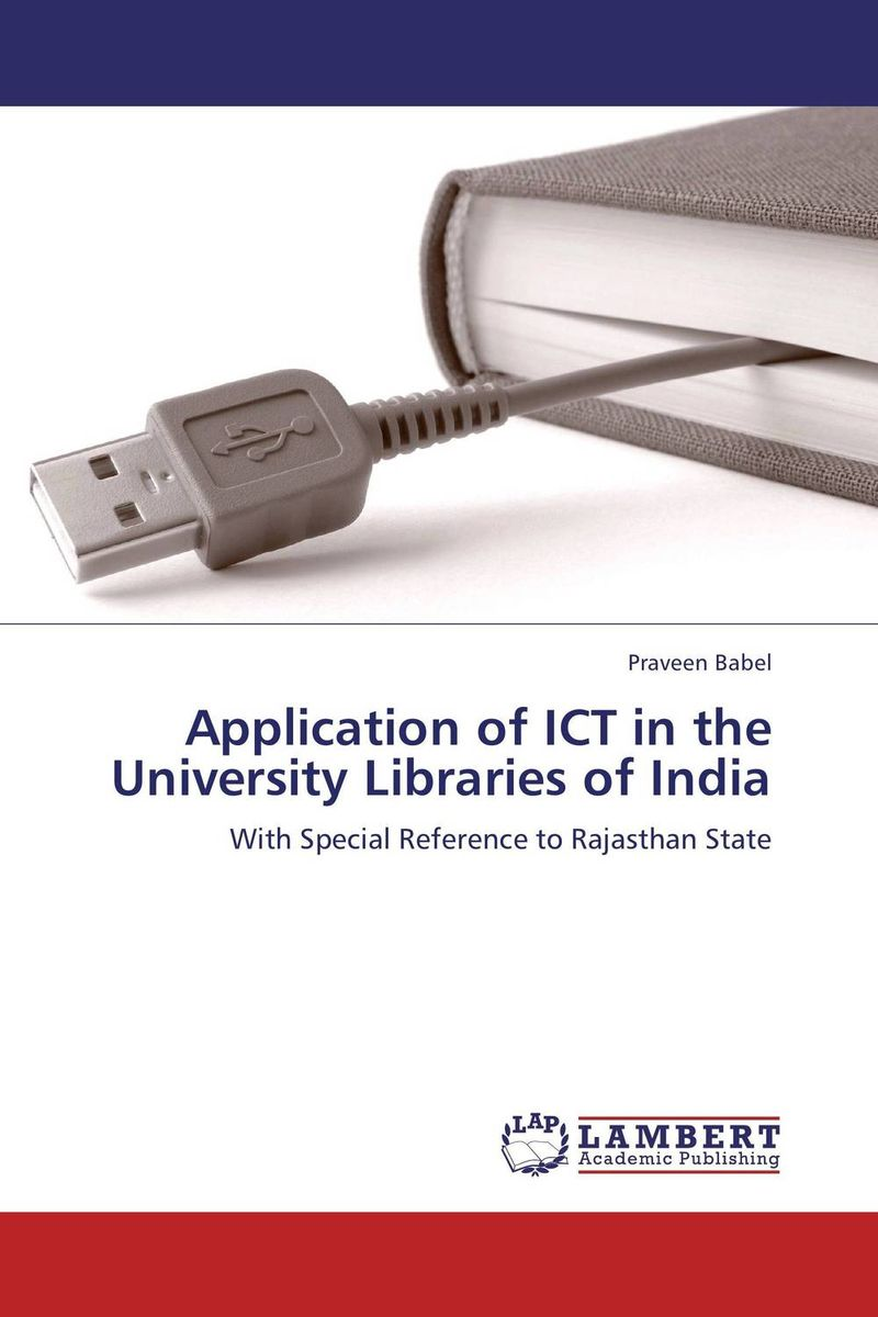 Application of ICT in the University Libraries of India establishment management and organization of university libraries