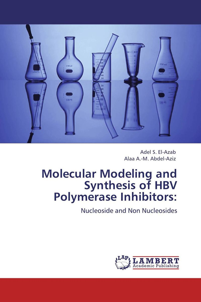 Molecular Modeling and Synthesis of HBV Polymerase Inhibitors: ranju bansal rakesh yadav and gulshan kumar asthma molecular basis and treatment approaches