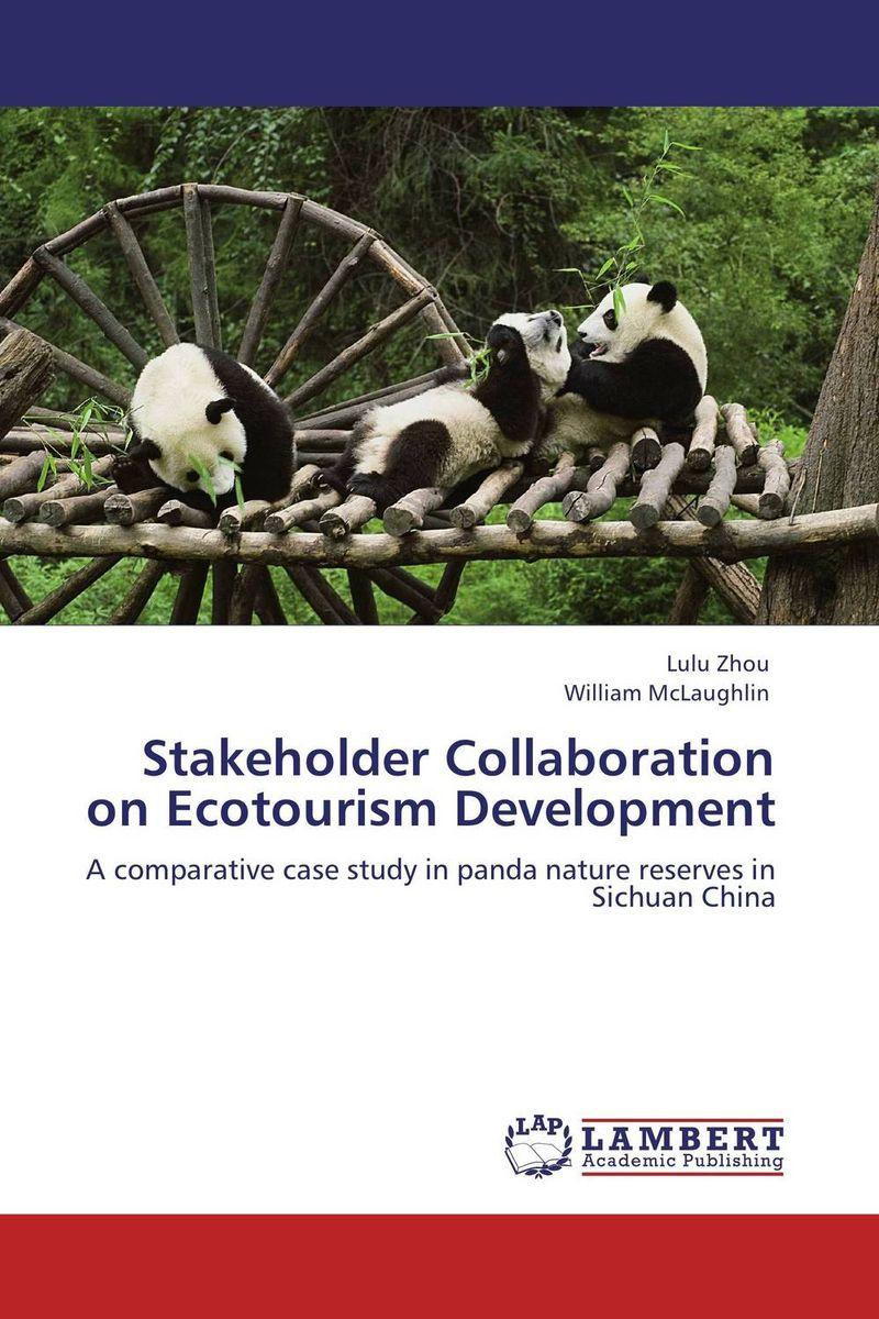 Stakeholder Collaboration on Ecotourism Development humanizing globalization practice of multi stakeholder regulation