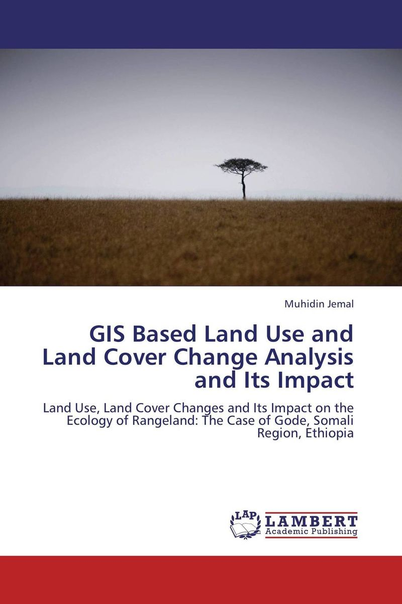 GIS Based Land Use and Land Cover Change Analysis and Its Impact land of savagery land of promise – the european image of the american