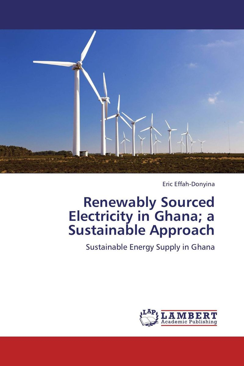 Renewably Sourced Electricity in Ghana; a Sustainable Approach investment costs of renewable electricity technologies