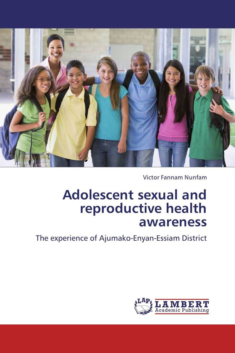Adolescent sexual and reproductive health awareness adolescent