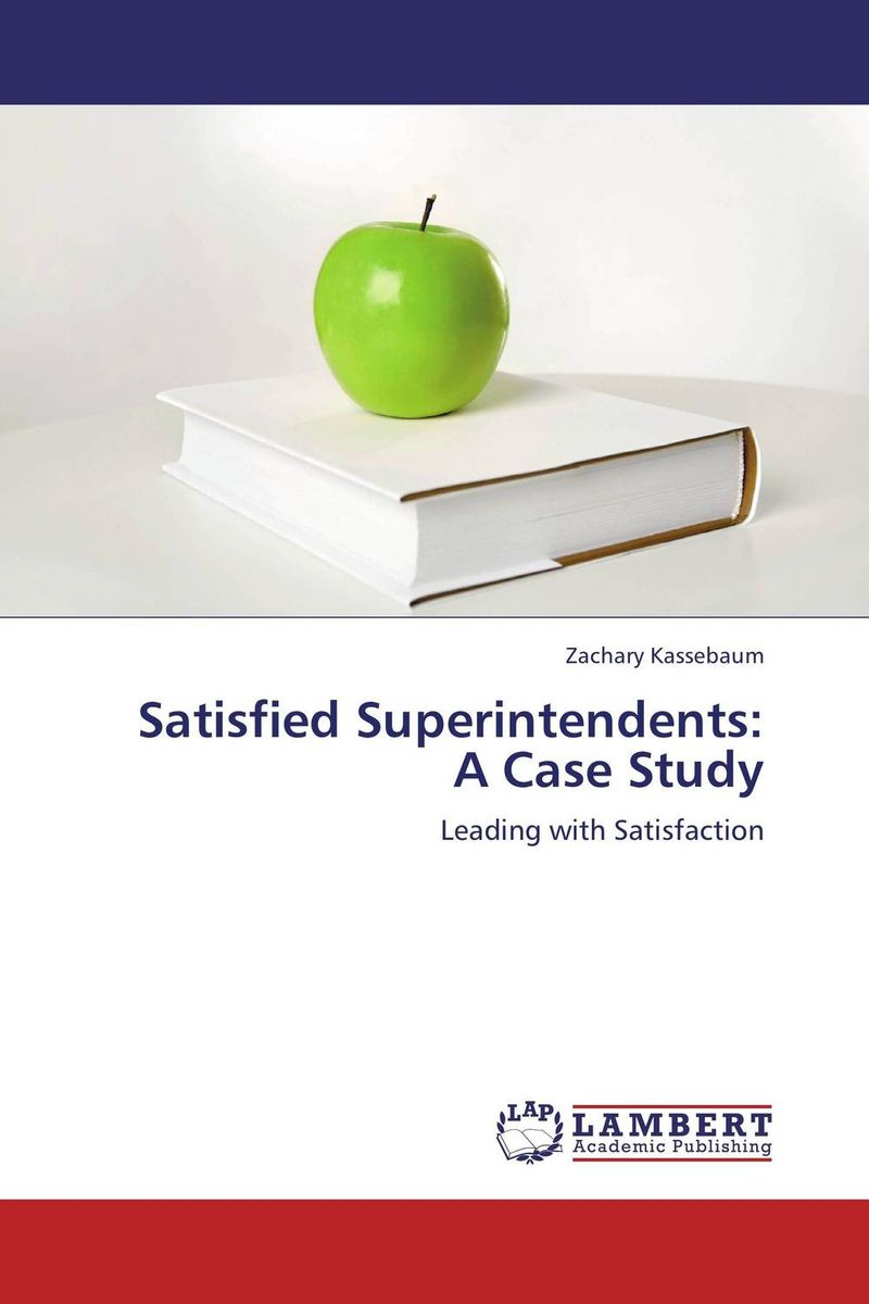 Satisfied Superintendents: A Case Study impact of job satisfaction on turnover intentions