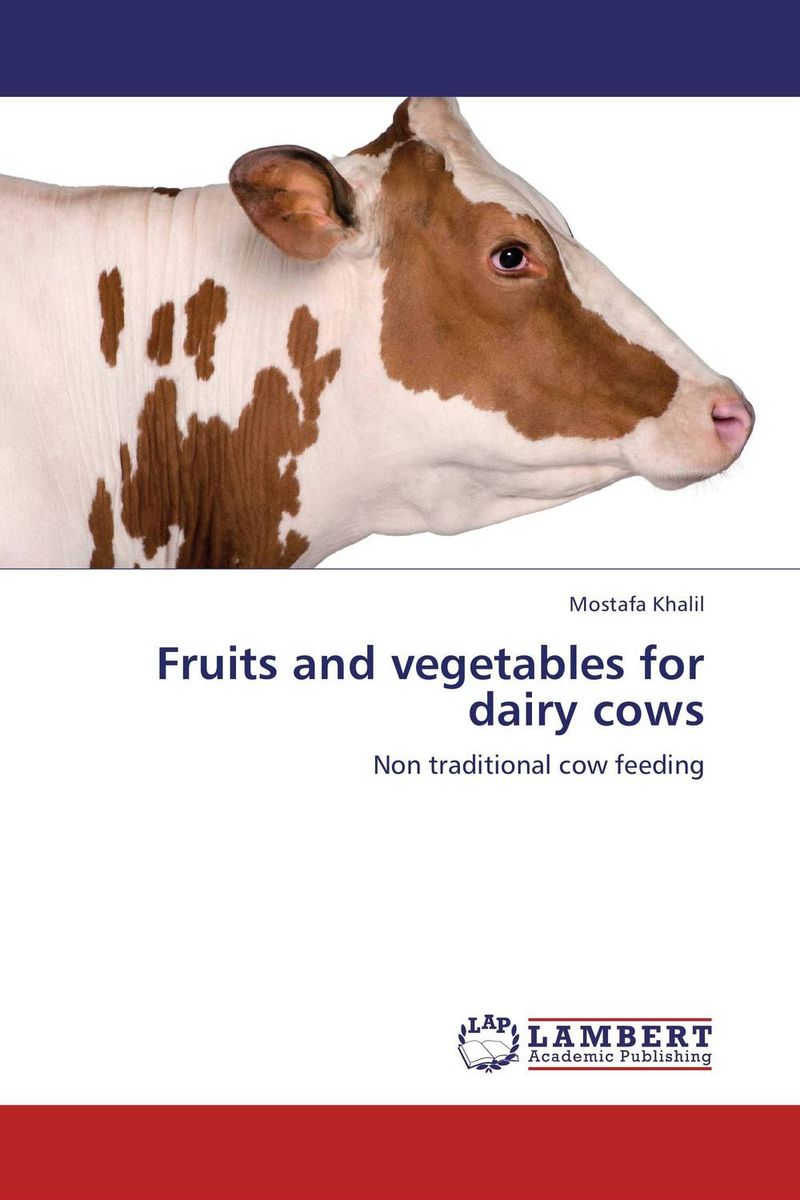 Fruits and vegetables for dairy cows