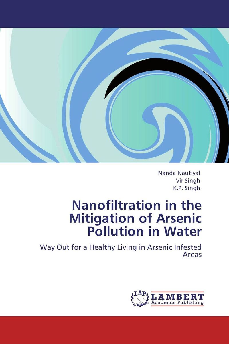 Nanofiltration in the Mitigation of Arsenic Pollution in Water a z of filtration and related separations