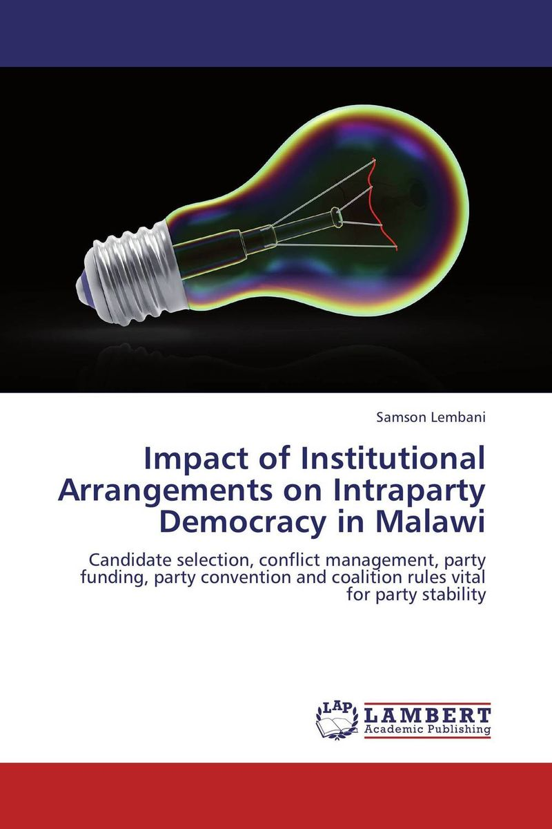 Impact of Institutional Arrangements on Intraparty Democracy in Malawi democracy in america nce