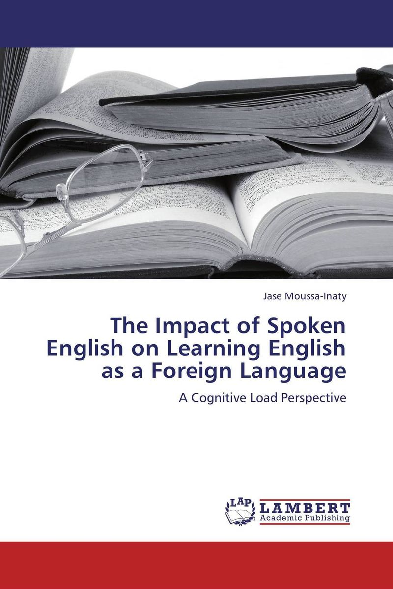The Impact of Spoken English on Learning English as a Foreign Language reader for students of theology learning english сборник текстов на английском языке часть 2