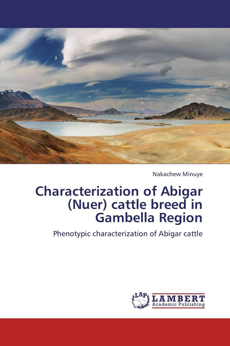 Characterization of Abigar (Nuer) cattle breed in Gambella Region purnima sareen sundeep kumar and rakesh singh molecular and pathological characterization of slow rusting in wheat