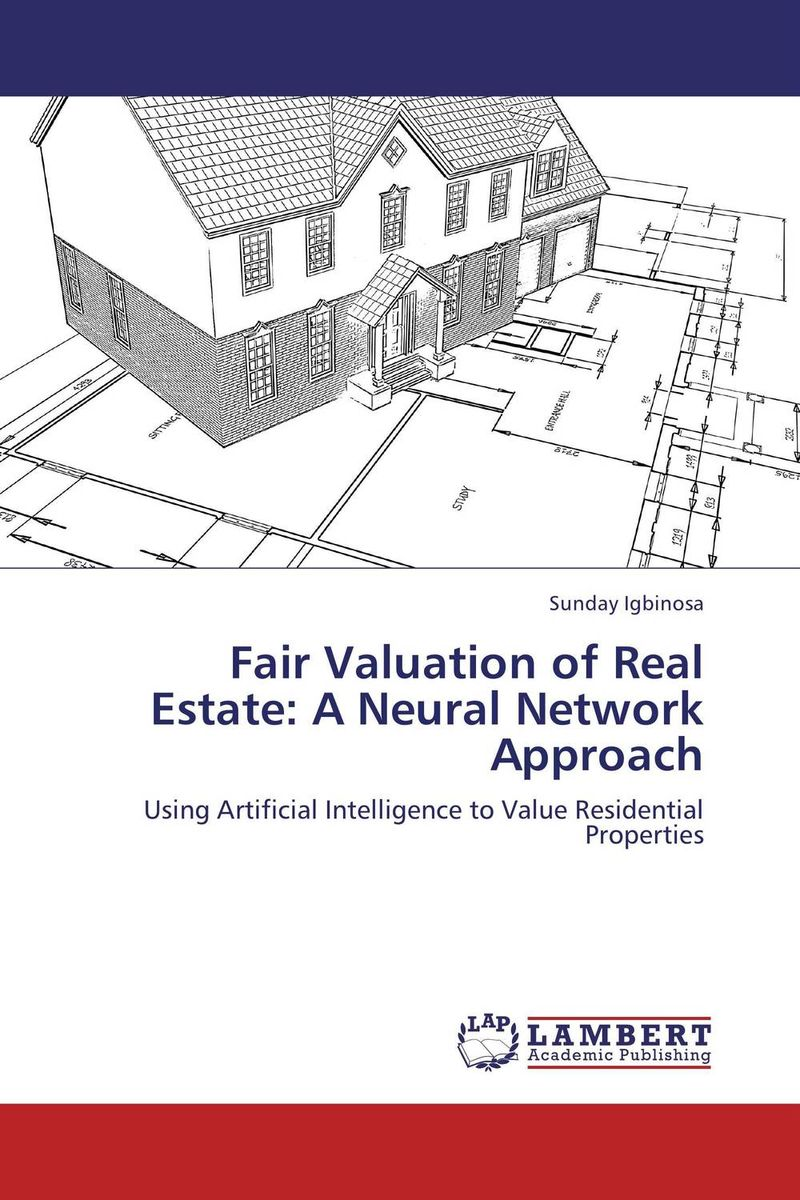 Fair Valuation of Real Estate: A Neural Network Approach than merrill the real estate wholesaling bible the fastest easiest way to get started in real estate investing