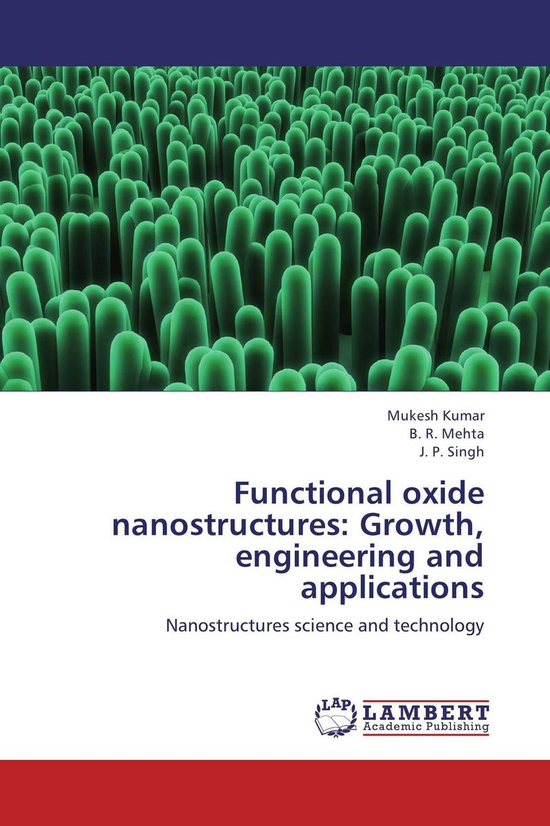 Functional oxide nanostructures: Growth, engineering and applications lifetimes of excitons in cuprous oxide