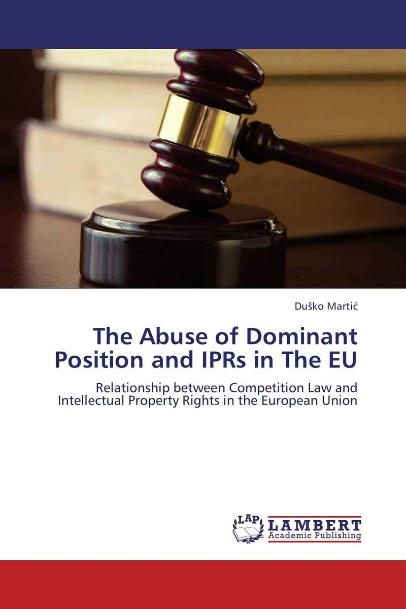 The Abuse of Dominant Position and IPRs in The EU first law 2 before they are hanged a