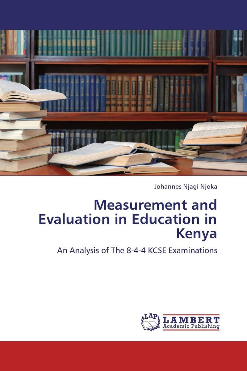 Measurement and Evaluation in Education in Kenya