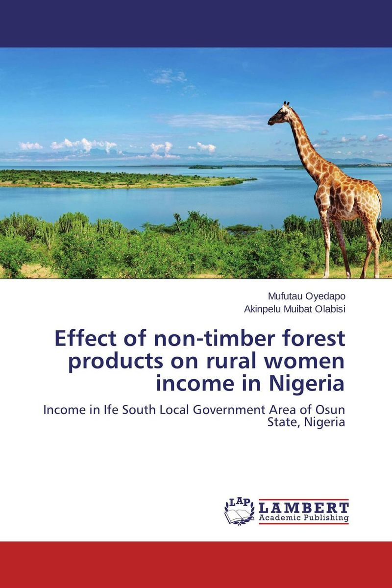Effect of non-timber forest products on rural women income in Nigeria taisser h h deafalla non wood forest products and poverty alleviation in semi arid region
