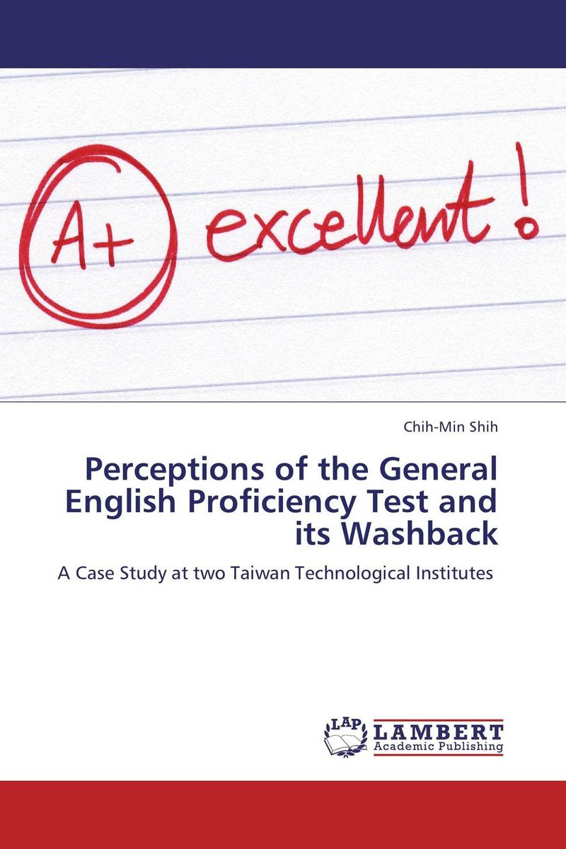 Perceptions of the General English Proficiency Test and its Washback tomomatsu etsuko fukushima sachi nakamura kaori the japanese language proficiency test 3 grammar